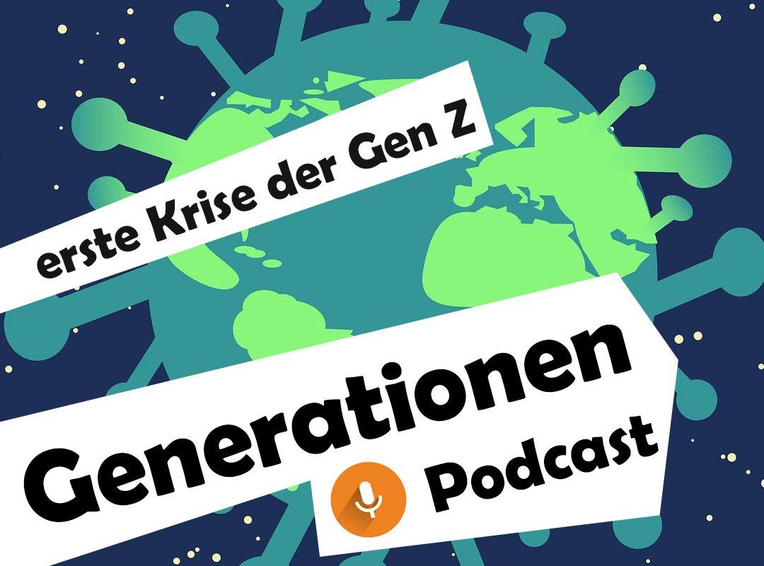 erste Krise Generation Z Podcast Folge